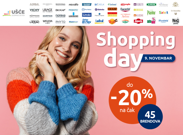 UŠĆE SHOPPING DAY -20%